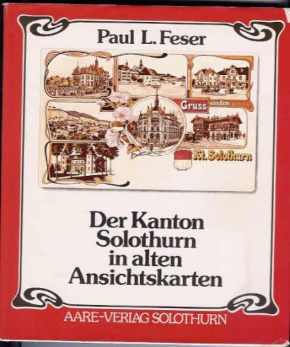 <p>Der Kanton Solothurn in alten Ansichtskarten ,von Paul Feser ,Top Zustand,Interessantes Buch über den Kanton Solothurn: Bilder + Ortsbeschreibungen ,Diverse Alte Karten mit Abildung vom Kt.</p>