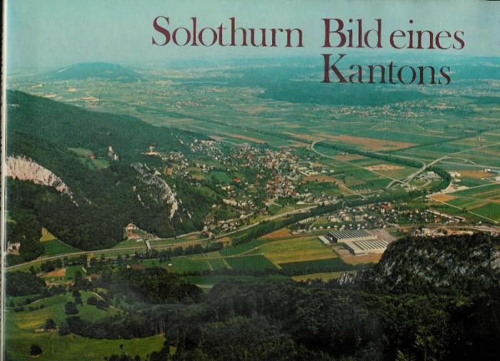 <p>Solothurn Bild eines Kantons, Buch guter Zustand</p>