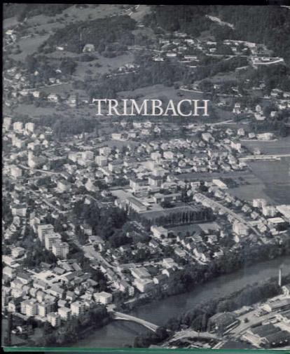 <p>Trimbach ein Passdorf unsere Gemeinde meine Heimat , Ein Dorfbuch Der Ehrenden Gmeind trimbach ,&nbsp;Buch guter Zustand</p>